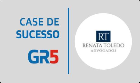 Case de Sucesso GR5 - Renata Toledo Advogados